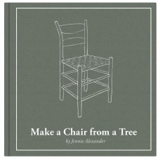 Make a Chair from a Tree: Third Edition